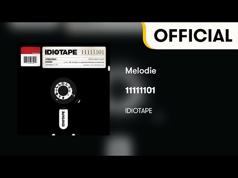 [Official Audio] IDIOTAPE - Melodie (11111101)