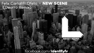 Felix Cartal ft Ofelia - New Scene (Deorro Remix)