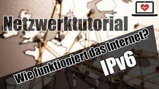 Netzwerk: Wie funktioniert das Internet? - IPv6