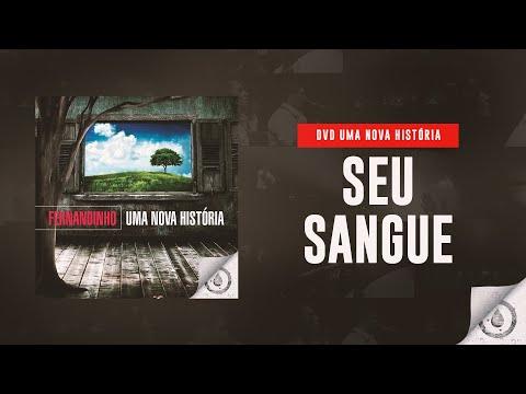 Fernandinho - Seu Sangue (DVD Uma Nova História)