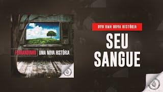 Video Fernandinho - Seu Sangue (DVD Uma Nova História) download MP3, 3GP, MP4, WEBM, AVI, FLV Agustus 2017
