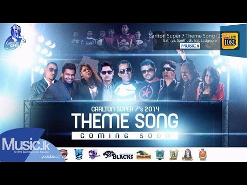 Carlton Super 7 Theme Song (2014) - Bathiya, Santhush, Iraj, Lasignore