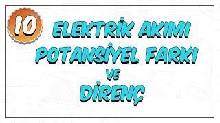 10 sınıf fizik elektrik akımı potansiyel fark direnç ve ohm yasası