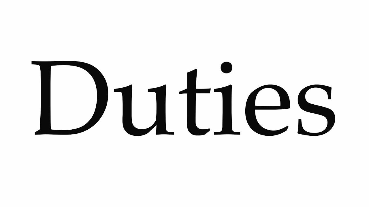 How to Pronounce Duties