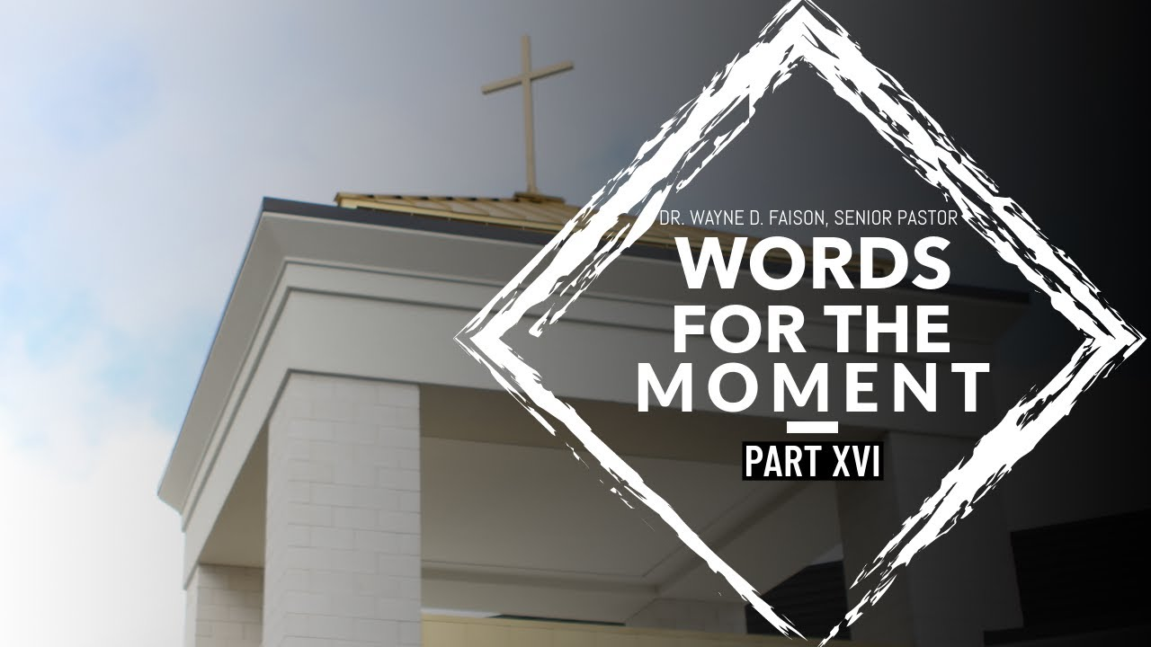 WORDS FOR THE MOMENT-PART XVI