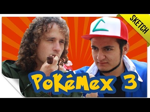 Pokémex 3 (Si Pokémon Fuera Mexicano) | SKETCH | QueParió! ft. Luisito Comunica