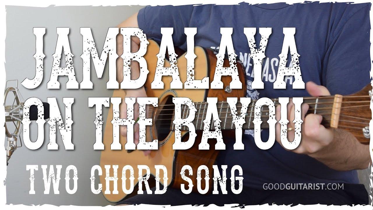 Jambalaya On The Bayou Guitar Tutorial Hank Williams 2 Chord