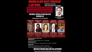 Building an Anti-Racist Law School and Curriculum. Day 2 Part 2: Two Models Penn Sate & Rutgers