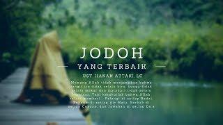 Ustadz Hanan Attaki Terbaru 2018 Jodoh Yang Terbaik MP3