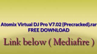 Atomix Virtual DJ Pro V7.02 {Precracked}.rar FREE DOWNLOAD