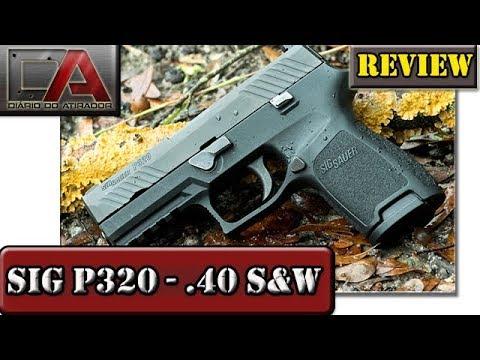 aba5ad0be1b Review da Sig Sauer P320 - Calibre .40 S W - YouTube