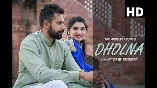 Dholna || Amrinderdeep x Supreet || Pre Wedding || Raashi Sood || Piyush Bedi Photography