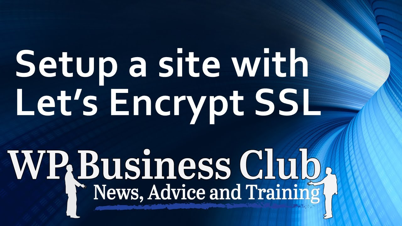 Setup a SSL wordpress site with lets encrypt