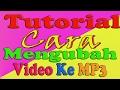 TUTORIAL CARA MENGUBAH VIDEO MENJADI MP3 DENGAN CEPAT