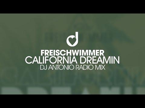 Freischwimmer – California Dreamin (Dj Antonio Radio Mix)