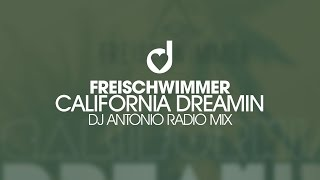 Freischwimmer California Dreamin Dj Antonio Radio Mix
