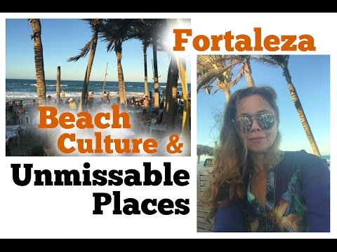 Fortaleza Beach Culture & Incredible Places Part 2
