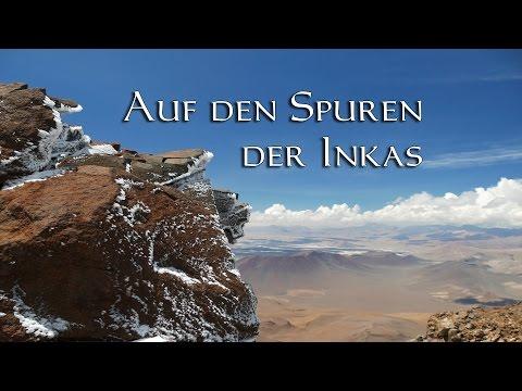 """CHILE - """"Auf den Spuren der Inkas"""" (Expeditions-Doku)"""