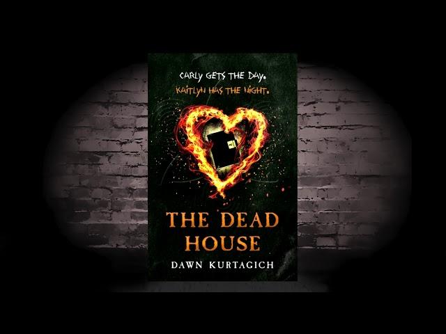 The Dead House (Dawn Kurtagich) An Uncertain Review of a Dualistic Book