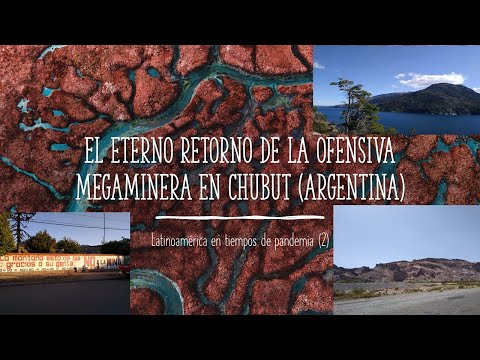 La ofensiva de la megaminería en Chubut (Argentina)