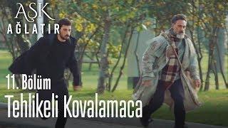 Yusuf ve Cevdet, adamlardan kaçıyor - Aşk Ağlatır 11. Bölüm