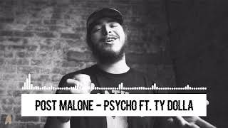 Post Malone   Psycho ft  Ty Dolla $ign (DOWNLOAD MUSIC)