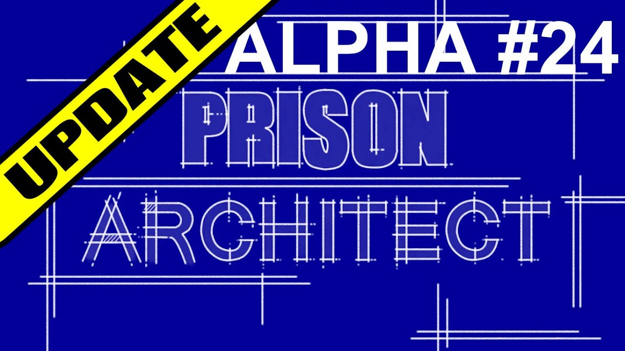 Prison Architect Alpha 24 - Full Update - Confidential Informants and  Better Mods