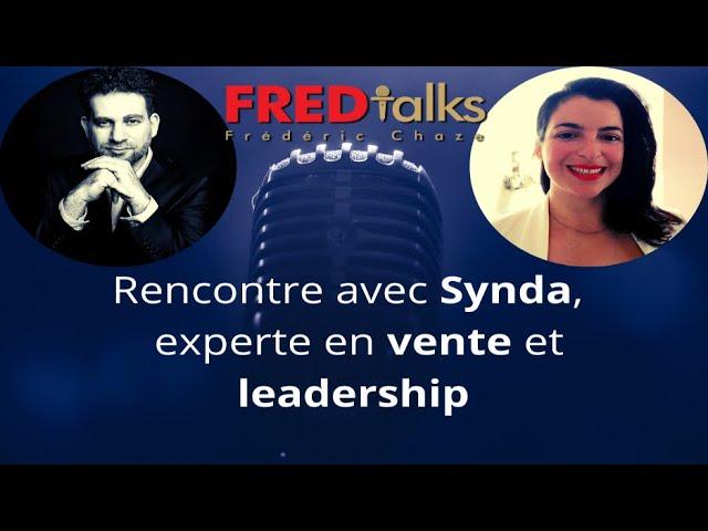 FRED talks : Comment vendre et élever son leadership