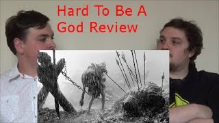 Hard To Be A God (2013 Aleksei German) Film Review
