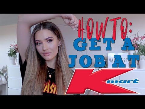 HOW TO GET A JOB AT KMART WITH NO EXPERIENCE (6 HACKS + STEPS)
