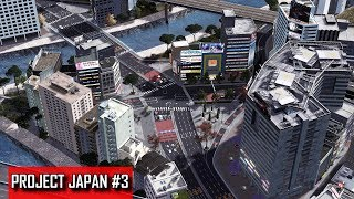 Cities: Skylines - PROJECT JAPAN #3 - The massive intersection in Nishihiroba & Stacked expressway