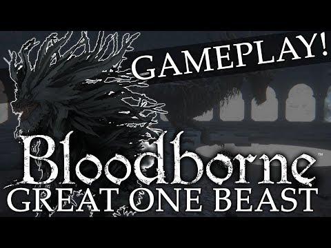 Bloodborne Cut Boss Gameplay ► Great One Beast (NEVER-BEFORE-SEEN)