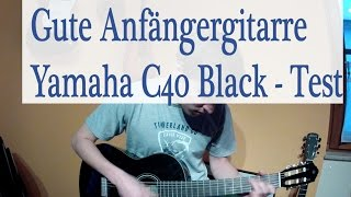 Yamaha C40 Black - Anfängergitarre - Beginners Guitar - Test (English Subs)