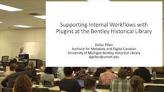 Member Forum 2019: Supporting Internal Workflows with Plugins at the Bentley Historical Library