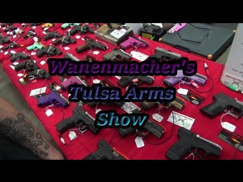 Wanenmacher's Tulsa Arms Show!!!