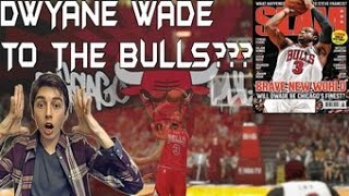 Dwyane wade to the chicago bulls