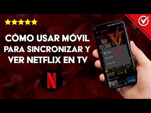 Cómo usar mi Dispositivo Móvil para ver y Sincronizar Netflix en mi TV