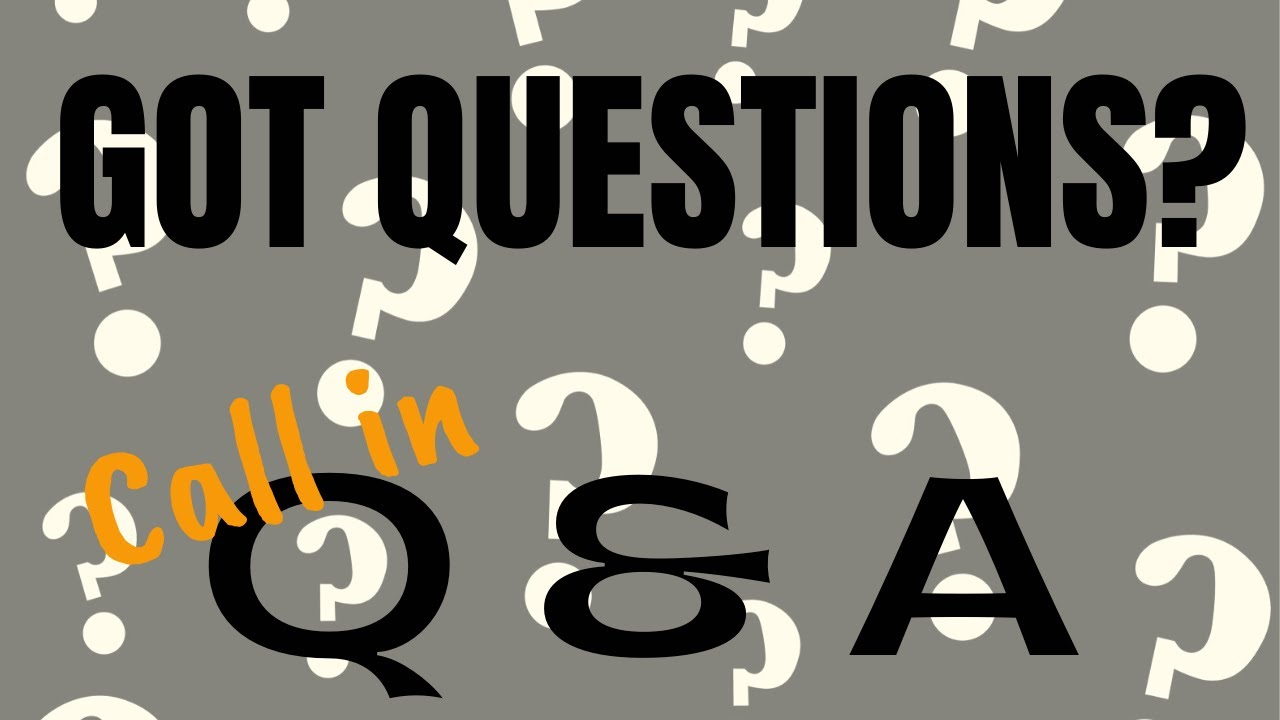 GOT QUESTIONS? Live Q & A