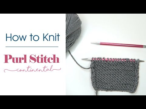 How To Knit: The Purl Stitch (Continental Style)