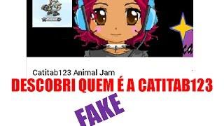 DESCOBRI QUEM É A CATITAB123 ANIMAL JAM FAKE