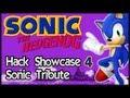 Sonic Hack Showcase 4 : Sonic The Hedgehog Tribute