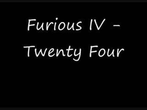 Furious IV - Twenty Four