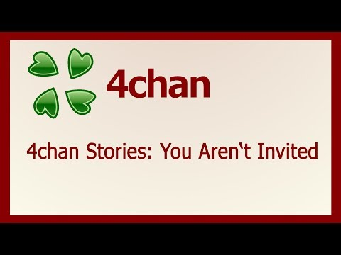 4chan Stories: You Arent Invited