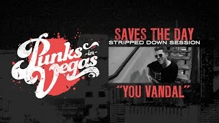 """Saves the Day """"You Vandal"""" Punks in Vegas Stripped Down Session"""