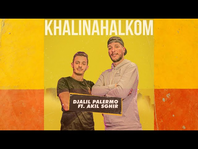 Djalil Palermo Feat Akil Sghir- KHALINAHALKOM (Official Music Live)