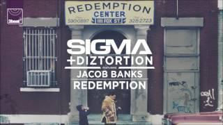 Sigma & Diztortion ft.  Jacob Banks -  Redemption (Jack Beats Dub)