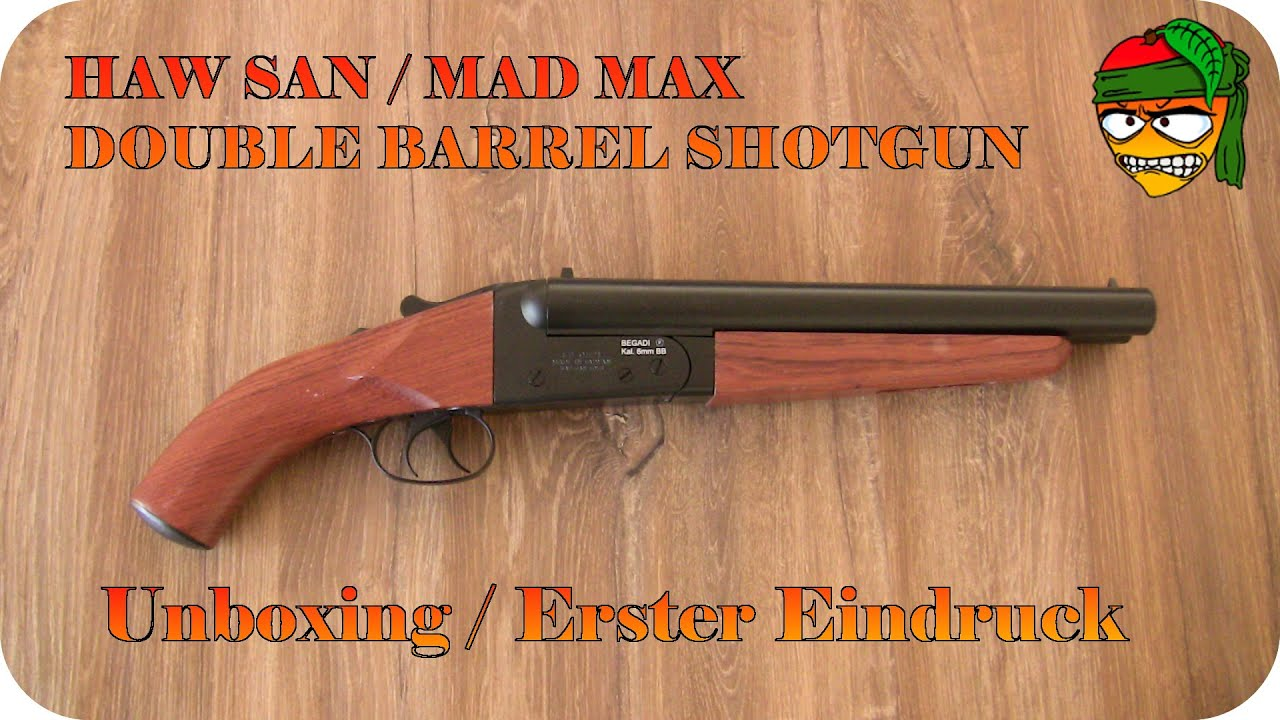 Bien connu Haw San / Mad Max Double Barrel Shotgun Unboxing + Erster Eindruck  AS62
