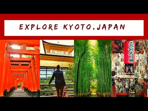 EXPLORE THE ANCIENT CAPITAL OF JAPAN - KYOTO