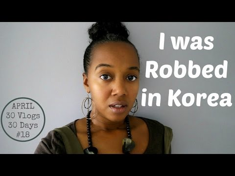 I was Robbed | Life in South Korea