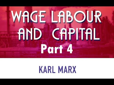 Marx's Wage Labour and Capital Explained - Part 4 - What is Capital and How Does it Grow?